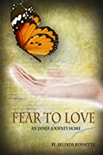 Fear to Love: An Inner Journey Home