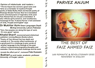 Best of Faiz Ahmed Faiz: One hundred romantic and revolutionary odes rendered in English