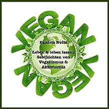 Leben & leben lassen: Geschichten von Veganismus & Aktivismus