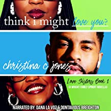 I Think I Might Love You: Love Sisters, Book 1