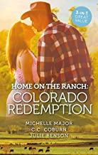 Home On The Ranch: Colorado Redemption/A Kiss on Crimson Ranch/Colorado Fireman/Roping the Rancher