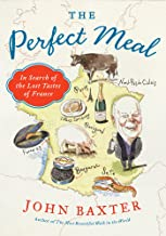 The Perfect Meal: In Search of the Lost Tastes of France