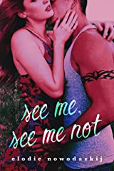 See Me, See Me Not (Gavert City Book 2) Kindle Edition