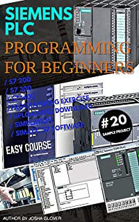 SIEMENS PLC PROGRAMMING FOR BEGINNERS (English Edition)