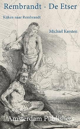 Rembrandt - De Etser: Kijken naar Rembrandt