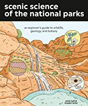 Download Scenic Science of the National Parks: An Explorer's Guide to Wildlife, Geology, and Botany PDF