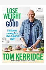 Lose Weight for Good: Full-flavour cooking for a low-calorie diet Kindle Edition