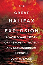 The Great Halifax Explosion: A World War I Story of Treachery, Tragedy, and Extraordinary Heroism PDF