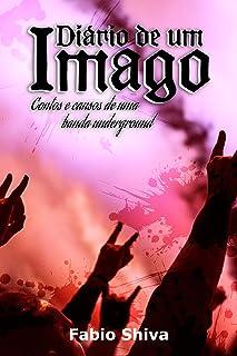 DIÁRIO DE UM IMAGO: contos e causos de uma banda underground