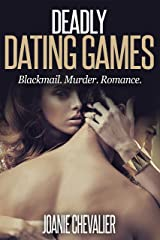 Deadly Dating Games: Blackmail. Murder. Romance. Kindle Edition