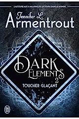 Dark Elements (Tome 2) - Toucher glaçant Format Kindle