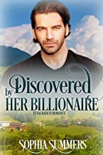 Discovered by Her Billionaire (A Texas Ranch Romance Book 7)