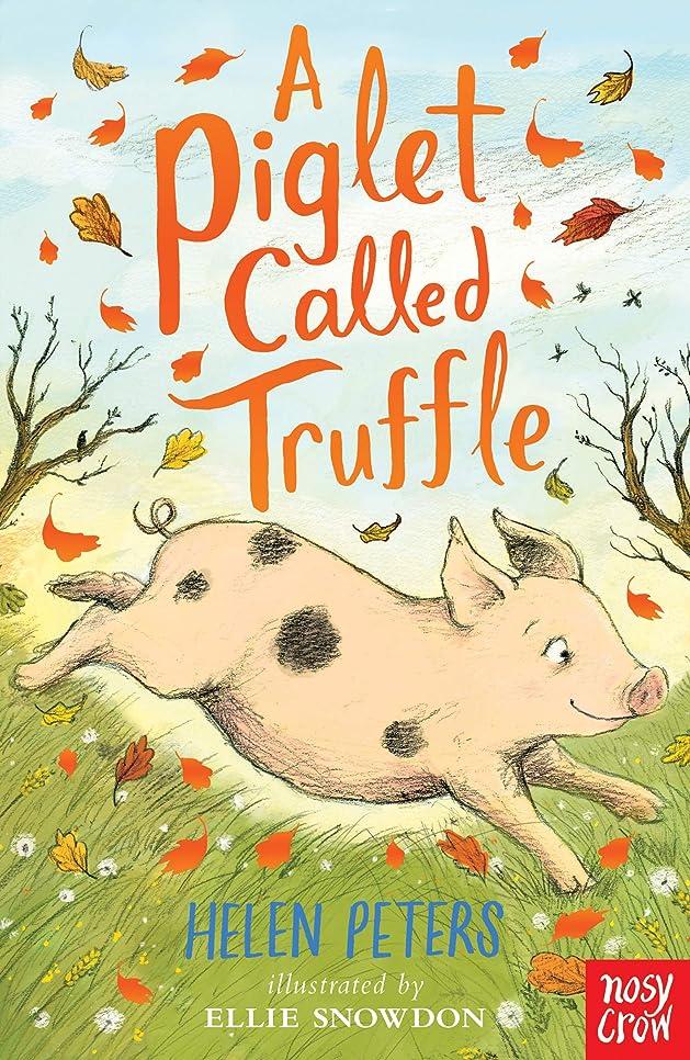 両方盆もう一度A Piglet Called Truffle (The Jasmine Green Series) (English Edition)