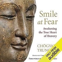 Smile at Fear: Awakening the True Heart of Bravery