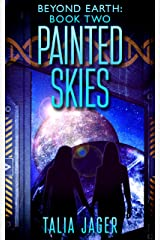 Painted Skies (Beyond Earth Book 2) Kindle Edition
