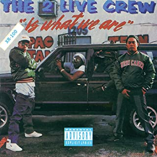 Best the 2 live crew is what we are Reviews