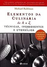 Elementos Da Culinária De A A Z: Técnicas, Ingredientes E