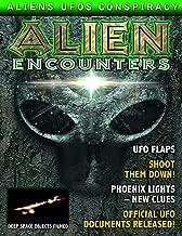 Alien Encounters - UFOS - ETs - CONSPIRACIES (English Edition)