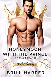 Honeymoon With The Prince: A Modern Day Fairy Tale