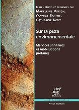 Sur la piste environnementale: Menaces sanitaires et mobilisations profanes (Sciences sociales) (French Edition)