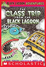 The Class Trip from the Black Lagoon (Black Lagoon Adventures #1) (Black Lagoon Adventures series)