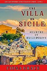 Une Villa en Sicile : Meurtre et Huile d'Olive (Un Cozy Mystery avec Chats et Chiens – Livre 1) Format Kindle