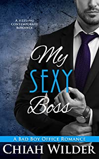 My Sexy Boss: A Bad Boy Office Romance