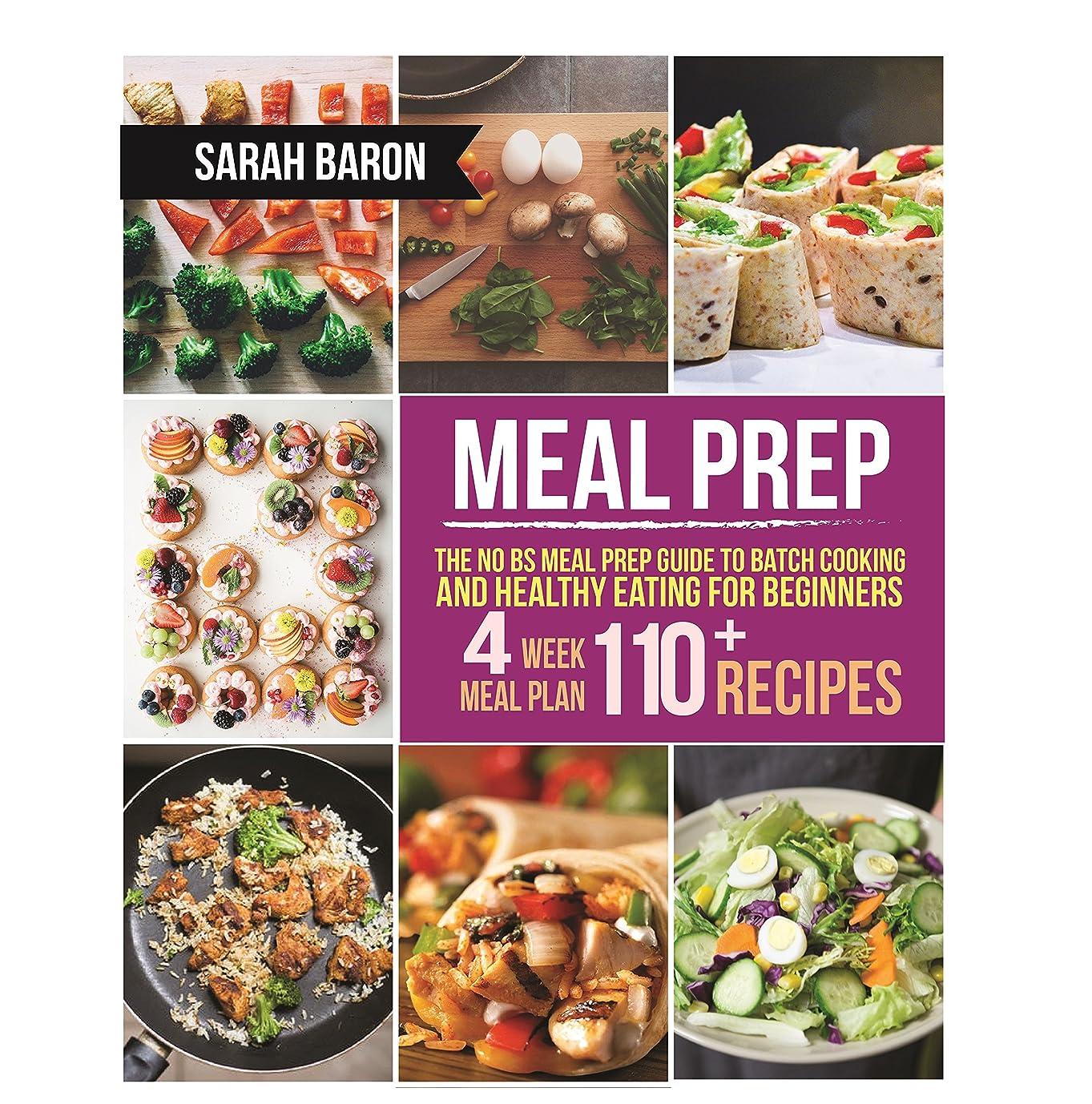 葉巻他のバンドで組Meal Prep: The No BS Meal Prep Guide to Batch Cooking and Healthy Eating for Beginners – Meal Prep, Grab and Go (Meal Prep Cookbook) (English Edition)