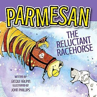 Parmesan, The Reluctant Racehorse