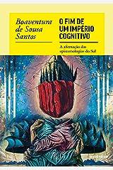 O fim do império cognitivo: A afirmação das epistemologias do Sul eBook Kindle