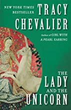 The Lady and the Unicorn: A Novel