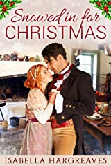 Snowed in for Christmas: A Regency romance Kindle Edition