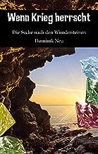 Wenn Krieg herrscht: Die Suche nach den Wundersteinen (German Edition)