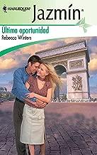 Última oportunidad (Jazmín) (Spanish Edition)