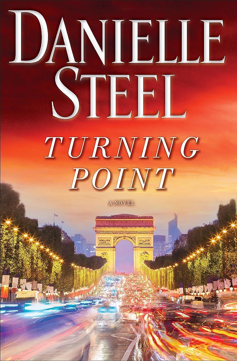 エスカレート下に散らすTurning Point: A Novel (English Edition)
