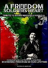 A Freedom Soldier's Heart - A Tribute To Winnie Madikizela-Mandela