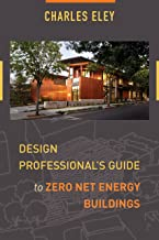 Design Professional's Guide to Zero Net Energy Buildings