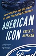 American Icon: Alan Mulally and the Fight to Save Ford Motor Company