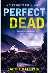 Perfect Dead: A gripping crime thriller that will keep you hooked (DI Frank Farrell, Book 2) Kindle Edition