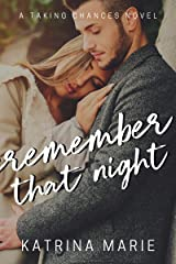 Remember That Night (Taking Chances Book 4) Kindle Edition