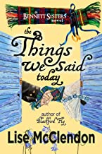 The Things We Said Today (The Bennett Sisters Mysteries Book 4)