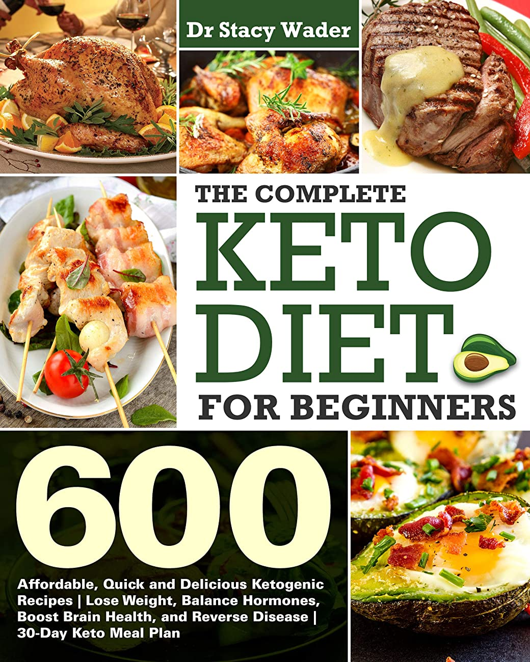 器官拡張セージThe Complete Keto Diet for Beginners : 600 Affordable, Quick and Delicious Ketogenic Recipes | Lose Weight, Balance Hormones, Boost Brain Health, and Reverse ... | 30-Day Keto Meal Plan (English Edition)