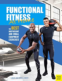 Functional Fitness at Home: The Best Bodyweight and Small Equipment Exercises