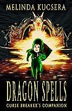 Dragon Spells: A Curse Breaker's Companion Novel