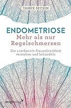 Endometriose - Mehr als nur Regelschmerzen: Die unerkannte Frauenkrankheit verstehen und behandeln (German Edition)