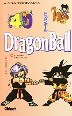 Dragon Ball (sens français) - Tome 40: La Fusion (Dragon Ball (sens français) (40)) (French Edition)