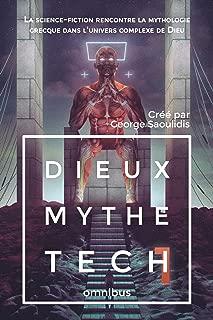 Dieux Mythe Tech Omnibus 1: La science-fiction rencontre la mythologie grecque dans l'univers complexe de Dieu (Dieu univers complexe) (French Edition)