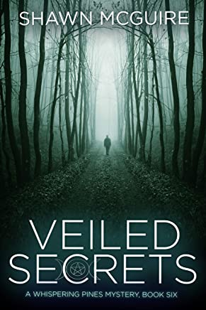 Veiled Secrets: A Whispering Pines Mystery, Book 6
