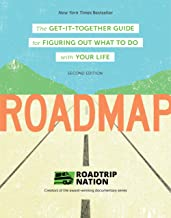 Roadmap: The Get-It-Together Guide for Figuring Out What To Do with Your Life (Career Change Advice Book, Self Help Job Wo...