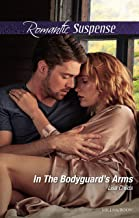 In The Bodyguard's Arms (Bachelor Bodyguards Book 7)